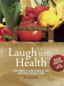 Laugh With Health: The complete guide to health, diet, nutrition and natural foods