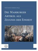 Die Marburger Artikel als Zeugnis der Einheit