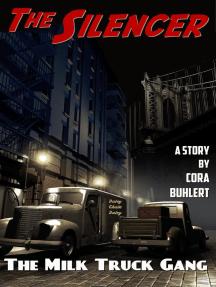 The Milk Truck Gang: The Silencer, #9