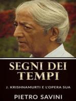 Segni dei Tempi - J. Krishnamurti e l'opera sua