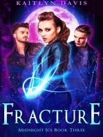 Fracture (Midnight Ice Book Three)