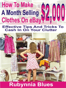 How to Make $2,000 Selling A Month Clothes on eBay: Effective Tips And Tricks To Cash In On Your Clutter