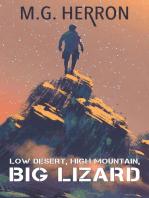 Low Desert, High Mountain, Big Lizard