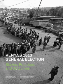 Kenya's 2013 General Election: Stakes, Practices and Outcome