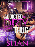 Addicted to a Dirty South Thug