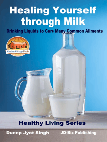 Healing Yourself through Milk: Drinking Liquids to Cure Many Common Ailments