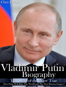 Vladimir Putin Biography: The Rise of the New Tsar, How Putin Will Rule The World and The New Russian Empire? | The Glory of Vladimir Putin, The Glory of Russia