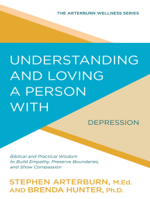 Understanding and Loving a Person with Depression: Biblical and Practical Wisdom to Build Empathy, Preserve Boundaries, and Show Compassion