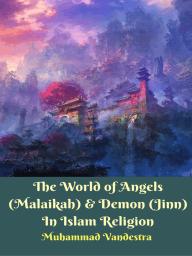 The World of Angels (Malaikah) & Demon (Jinn) In Islam Religion