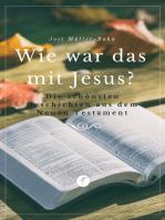 Wie war das mit Jesus?