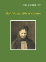 Moi Léonie fille d'esclave