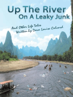 Up the River on a Leaky Junk and Other Life Tales