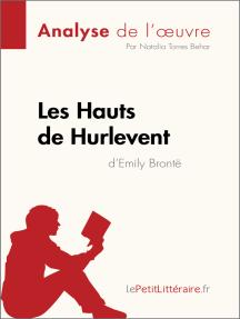 Les Hauts de Hurlevent de Emily Brontë (Analyse de l'oeuvre): Comprendre la littérature avec lePetitLittéraire.fr