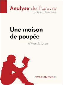 Une maison de poupée de Henrik Ibsen (Analyse de l'oeuvre): Comprendre la littérature avec lePetitLittéraire.fr