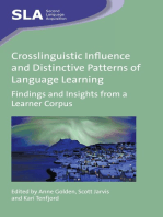 Crosslinguistic Influence and Distinctive Patterns of Language Learning