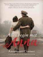 Alles begin met Anna