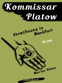 Kommissar Platow, Band 10: Abrechnung in Bankfurt: Kriminalroman