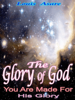 The Glory Of God You Are Made For His Glory