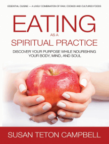 Eating as a Spiritual Practice: Discover Your Purpose While Nourishing You Body, Mind, and Soul