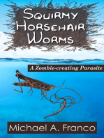 Squirmy Horsehair Worms