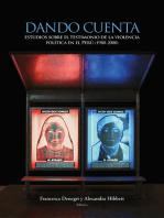 Dando cuenta: Estudios sobre el testimonio de la violencia política en el Perú (1980-2000)