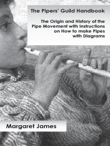 The Pipers' Guild Handbook - The Origin and History of the Pipe Movement with Instructions on How to make Pipes with Diagrams