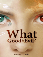 What Good is Evil?