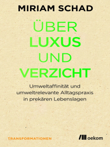 Über Luxus und Verzicht: Umweltaffinität und umweltrelevante Alltagspraxis in prekären Lebenslagen