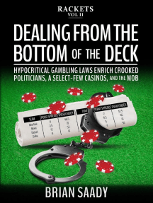 Dealing From the Bottom of the Deck: Hypocritical Gambling Laws Enrich Crooked Politicians, a Select-Few Casinos, and the Mob: Rackets, #2