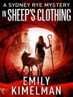 In Sheep's Clothing, (A Sydney Rye Mystery, #9)