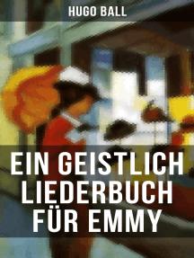Ein geistlich Liederbuch für Emmy: Nachdichtungen: Ein Geschenk des Autors an seine Ehefrau zu Weihnachten 1921