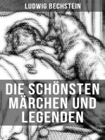 Die schönsten Märchen und Legenden von Ludwig Bechstein