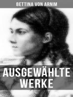 Ausgewählte Werke von Bettina von Arnim