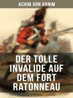 Der tolle Invalide auf dem Fort Ratonneau