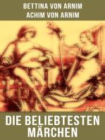 Die beliebtesten Märchen von Bettina von Arnim