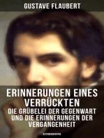 Erinnerungen eines Verrückten - Die Grübelei der Gegenwart und die Erinnerungen der Vergangenheit (Autobiographie)