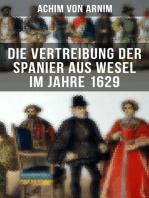 Die Vertreibung der Spanier aus Wesel im Jahre 1629