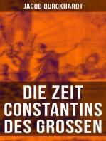 Die Zeit Constantins des Großen