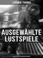Ausgewählte Lustspiele von Ludwig Thoma (Volksstücken und Bauernschwänke)