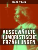 Ausgewählte humoristische Erzählungen von Mark Twain