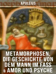 Apuleius: Metamorphosen, Die Geschichte von dem Mann im Faß & Amor und Psyche