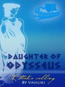 Daughter of Odysseus: Ithaka Calling