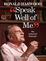 Speak Well of Me: The Authorised Biography of Ronald Harwood: The Authorised Biography of Ronald Harwood