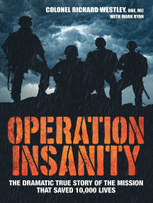 Operation Insanity: The Dramatic True Story of the Mission that Saved 10,000 Lives