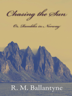 Chasing the Sun; Or, Rambles in Norway