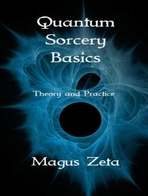 Quantum Sorcery Basics Theory and Practice
