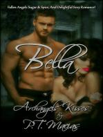 Bella, Fallen Angels Sugar & Spice, And Delightful Sexy Romance! Archangels Kisses