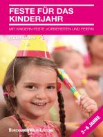 Feste für das Kinderjahr: Mit Kindern Feste vorbereiten und feiern