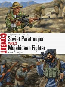 Soviet Paratrooper vs Mujahideen Fighter: Afghanistan 1979–89