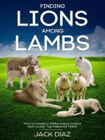 Finding Lions among Lambs